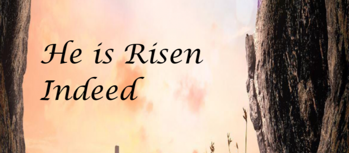 Easter. He is Risen!